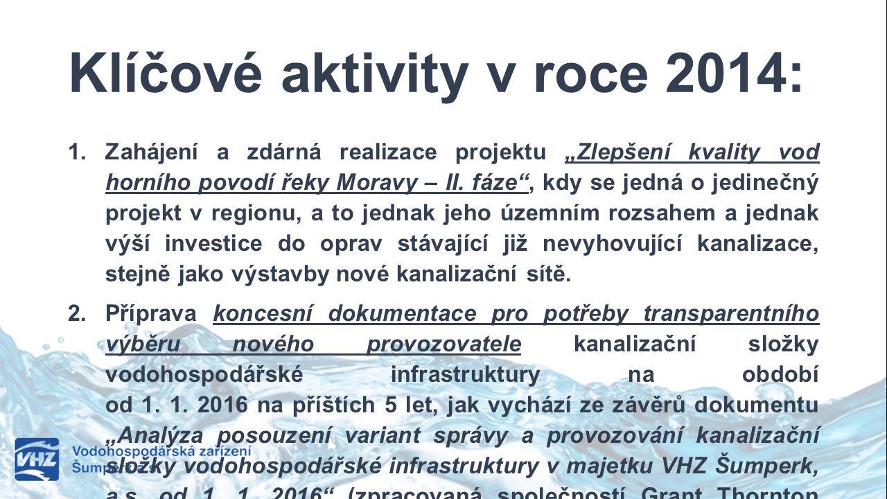 """Klíčové aktivity v roce 2014: 1. Zahájení a zdárná realizace projektu """"Zlepšení kvality vod horního povodí řeky Moravy – II. fáze"""", kdy se jedná o jed"""