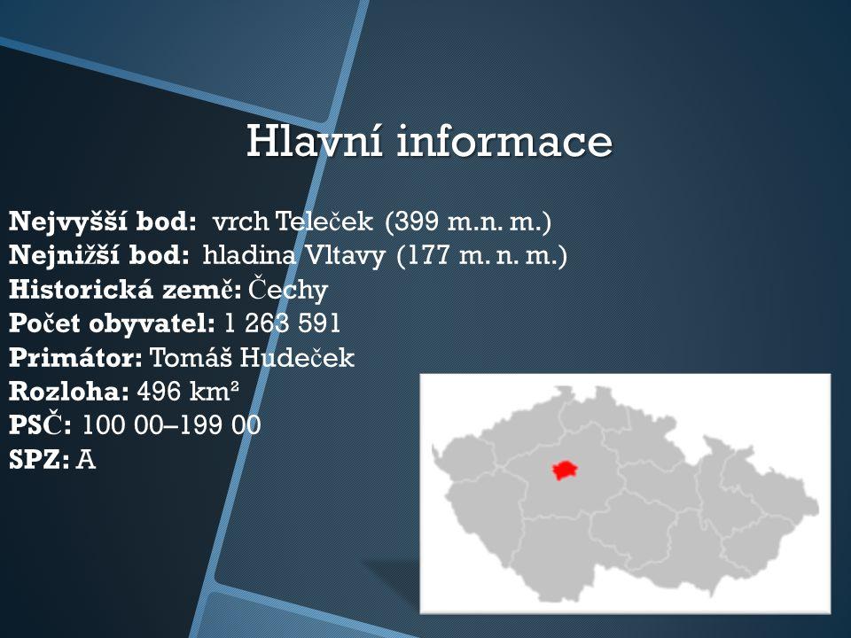 Hlavní informace Nejvyšší bod: vrch Tele č ek (399 m.n. m.) Nejni ž ší bod: hladina Vltavy (177 m. n. m.) Historická zem ě : Č echy Po č et obyvatel: