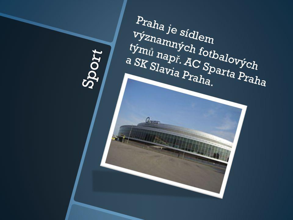 Sport Praha je sídlem významných fotbalových tým ů nap ř. AC Sparta Praha a SK Slavia Praha.