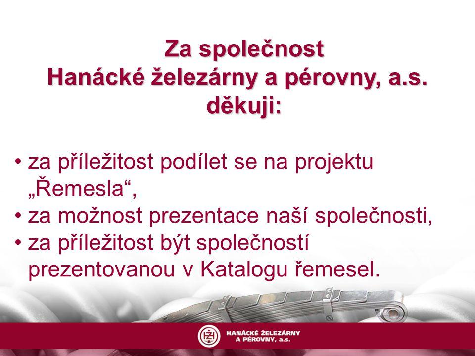 Za společnost Za společnost Hanácké železárny a pérovny, a.s.