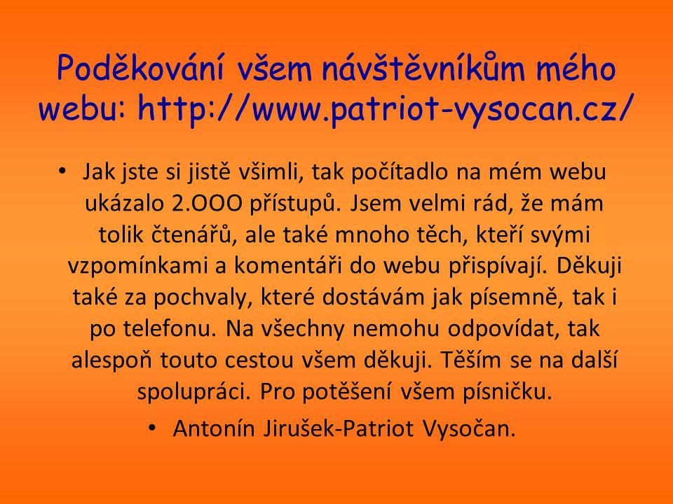Poděkování všem návštěvníkům mého webu: http://www.patriot-vysocan.cz/ Jak jste si jistě všimli, tak počítadlo na mém webu ukázalo 2.OOO přístupů.