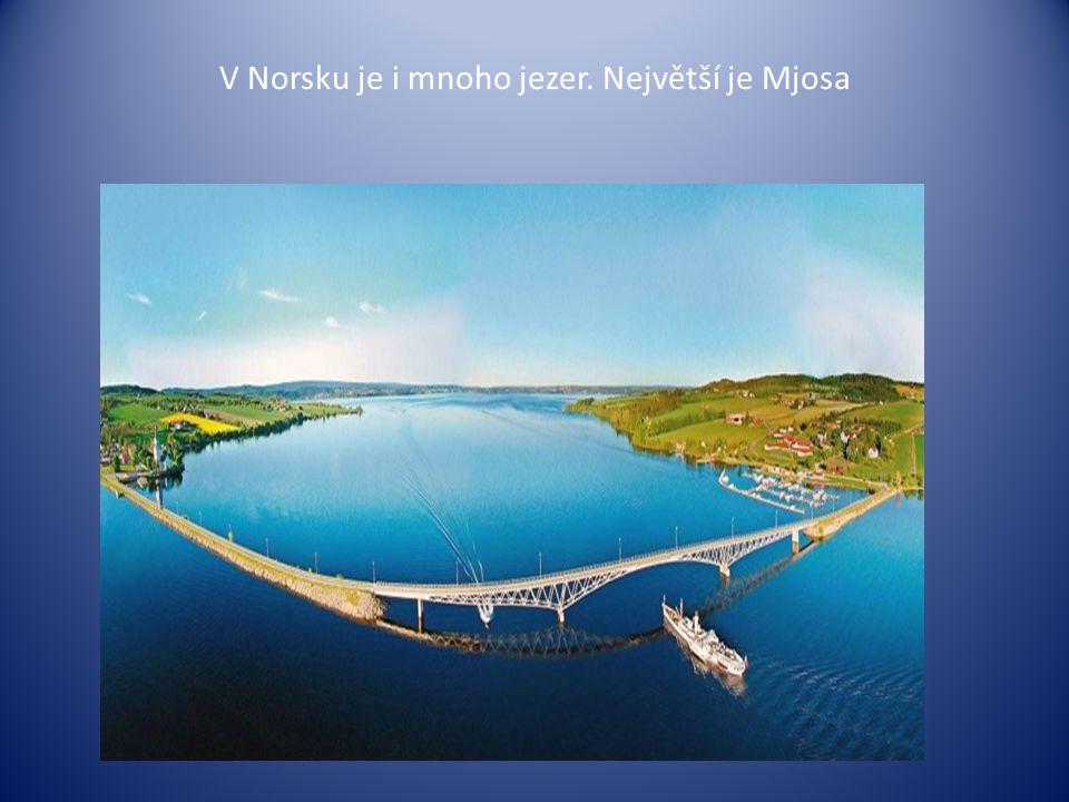 V Norsku je i mnoho jezer. Největší je Mjosa
