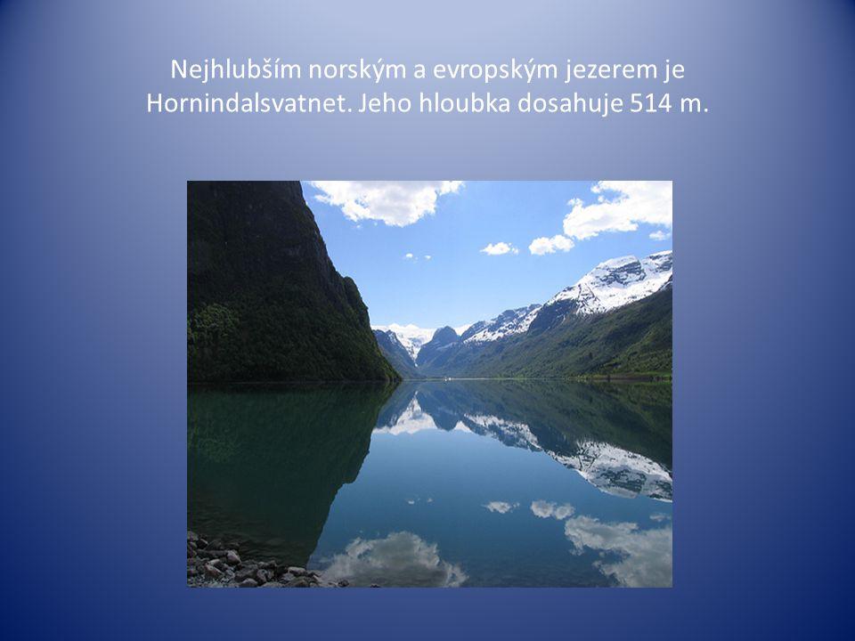Nejhlubším norským a evropským jezerem je Hornindalsvatnet. Jeho hloubka dosahuje 514 m.