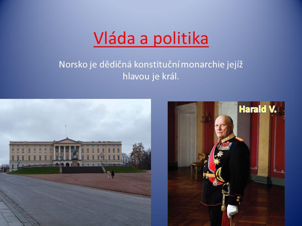 Vláda a politika Norsko je dědičná konstituční monarchie jejíž hlavou je král.