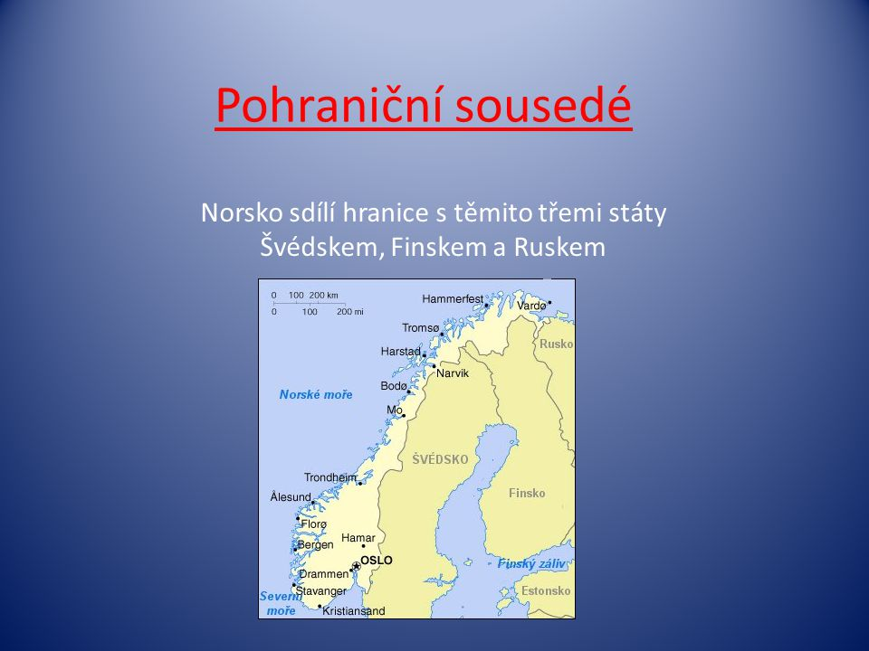 Pohraniční sousedé Norsko sdílí hranice s těmito třemi státy Švédskem, Finskem a Ruskem