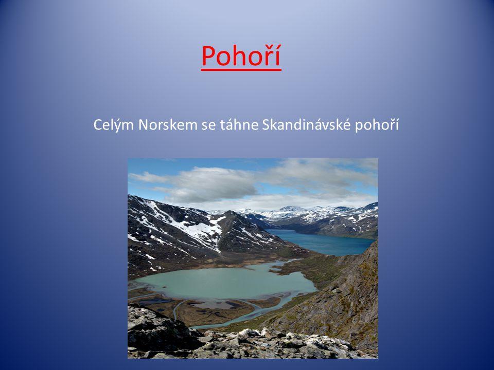 Pohoří Celým Norskem se táhne Skandinávské pohoří