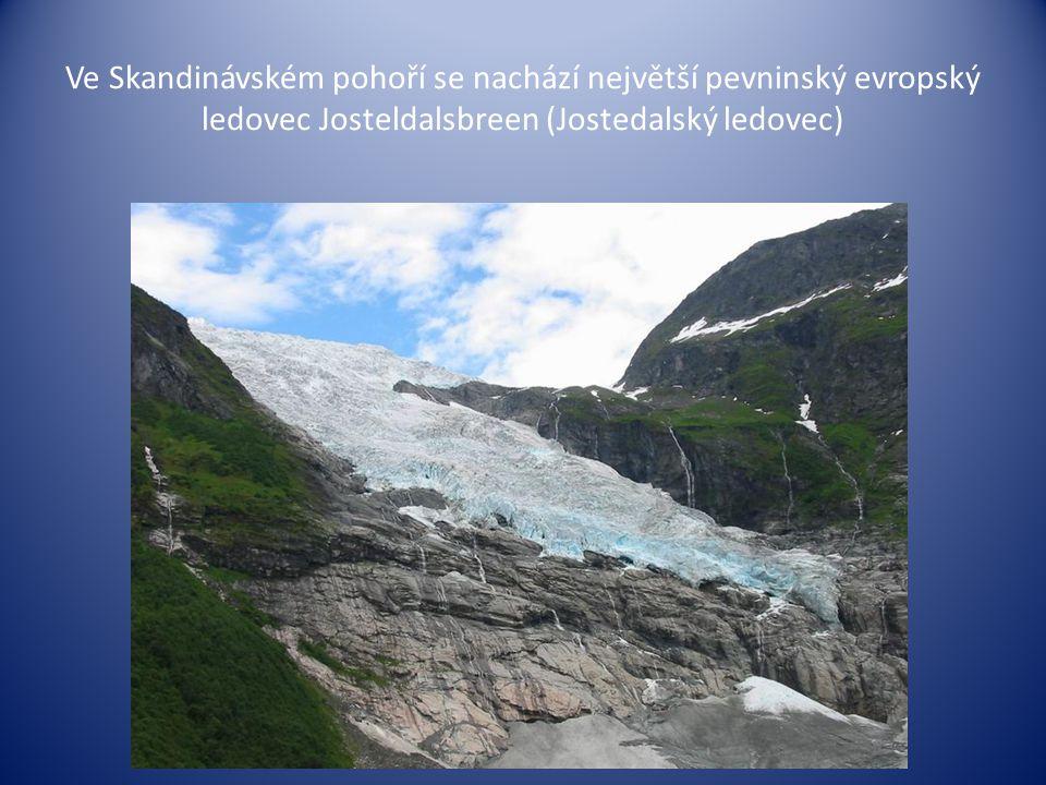 Ve Skandinávském pohoří se nachází největší pevninský evropský ledovec Josteldalsbreen (Jostedalský ledovec)