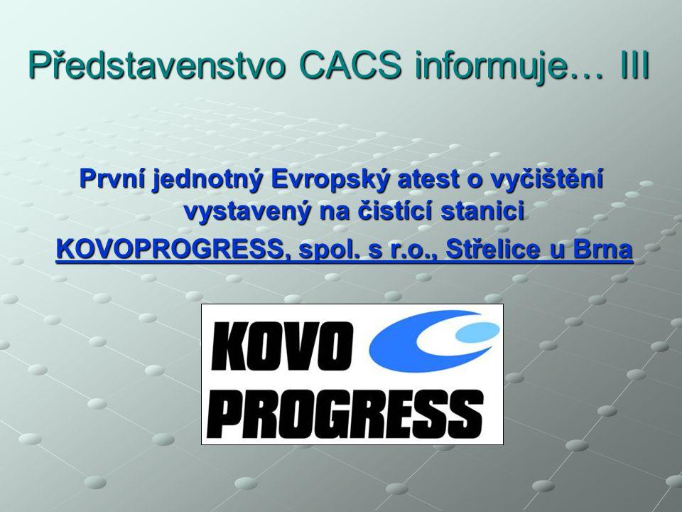Představenstvo CACS informuje… III První jednotný Evropský atest o vyčištění vystavený na čistící stanici KOVOPROGRESS, spol.