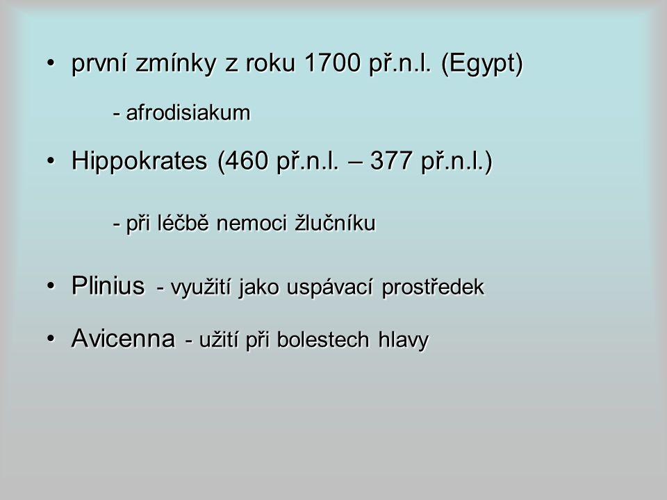 první zmínky z roku 1700 př.n.l.(Egypt)první zmínky z roku 1700 př.n.l.
