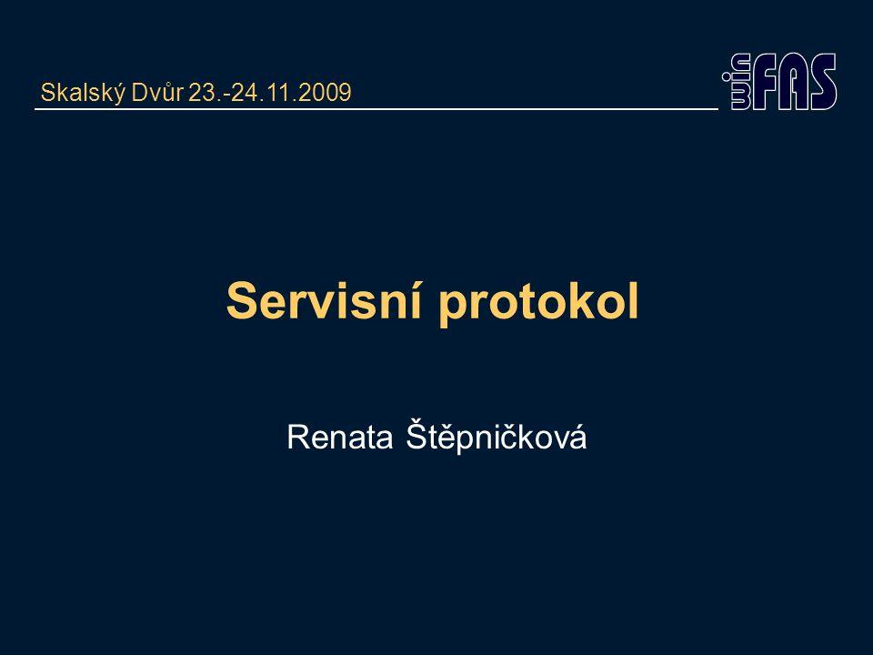 Servisní protokol Skalský Dvůr 23.-24.11.2009 Renata Štěpničková