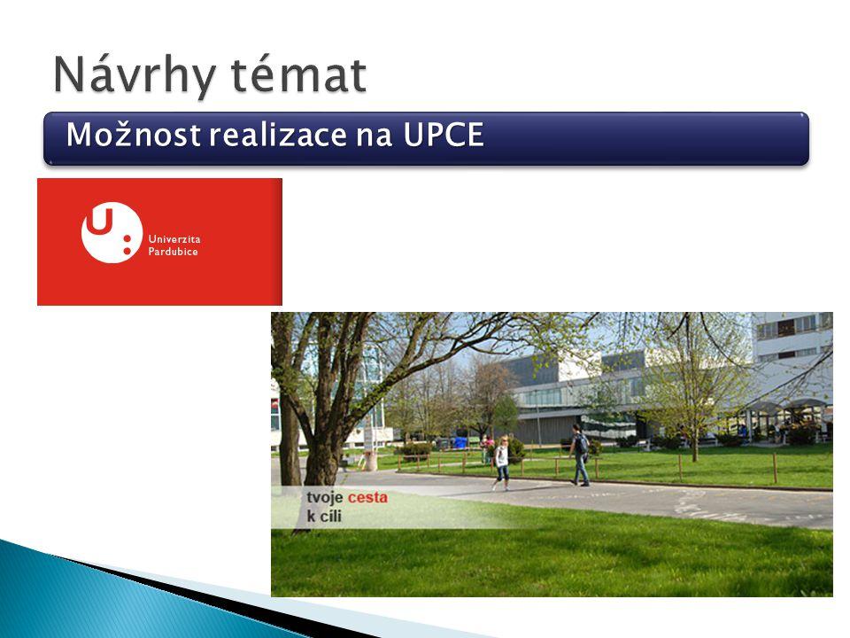 Možnost realizace na UPCE