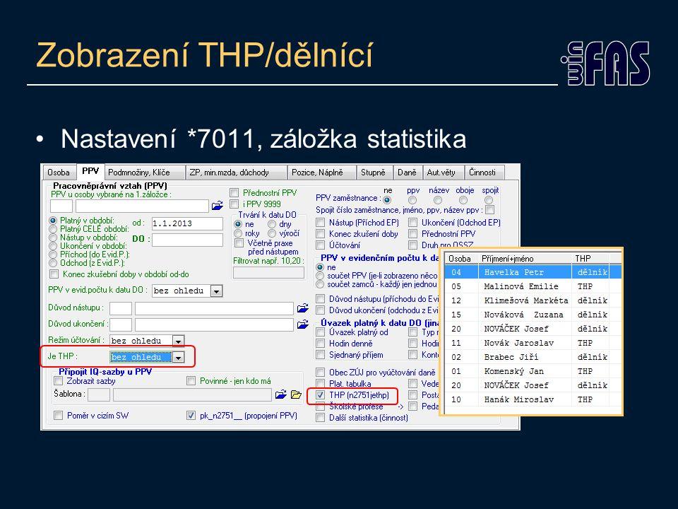 Zobrazení THP/dělnící Nastavení *7011, záložka statistika