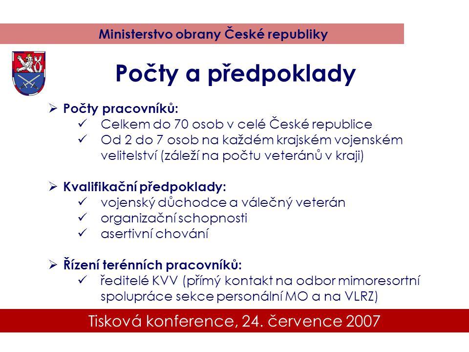Tisková konference, 24. července 2007 Ministerstvo obrany České republiky  Počty pracovníků: Celkem do 70 osob v celé České republice Od 2 do 7 osob