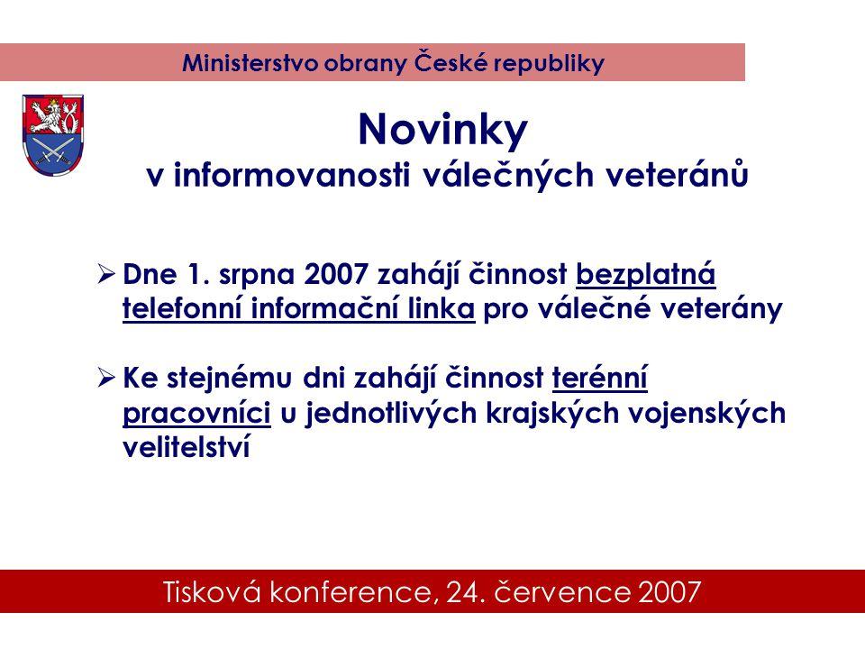 Tisková konference, 24. července 2007 Ministerstvo obrany České republiky  Dne 1. srpna 2007 zahájí činnost bezplatná telefonní informační linka pro