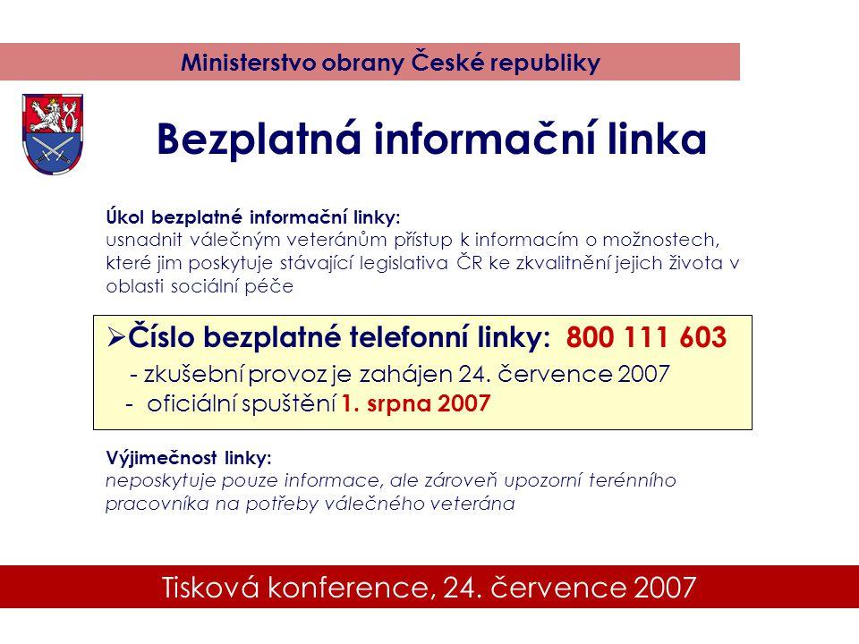 Tisková konference, 24. července 2007 Ministerstvo obrany České republiky Úkol bezplatné informační linky: usnadnit válečným veteránům přístup k infor