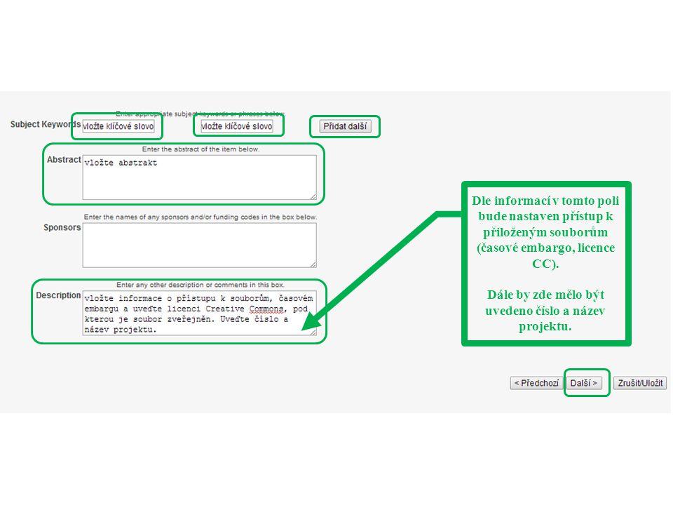 Dle informací v tomto poli bude nastaven přístup k přiloženým souborům (časové embargo, licence CC).
