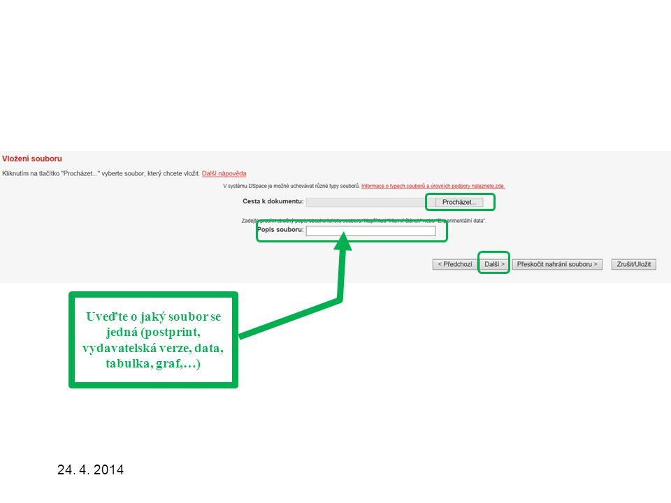 24. 4. 2014 Uveďte o jaký soubor se jedná (postprint, vydavatelská verze, data, tabulka, graf,…)