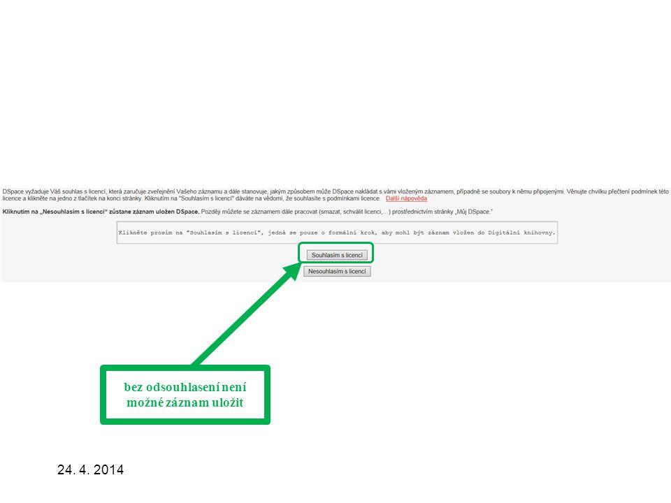 24. 4. 2014 bez odsouhlasení není možné záznam uložit