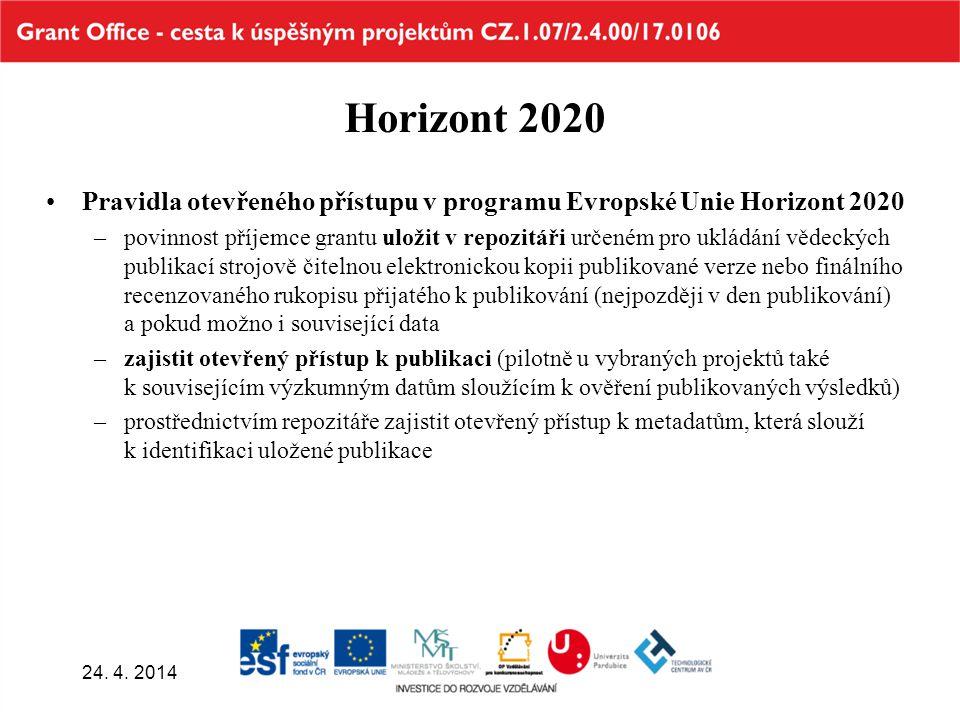 Horizont 2020 Pravidla otevřeného přístupu v programu Evropské Unie Horizont 2020 –povinnost příjemce grantu uložit v repozitáři určeném pro ukládání vědeckých publikací strojově čitelnou elektronickou kopii publikované verze nebo finálního recenzovaného rukopisu přijatého k publikování (nejpozději v den publikování) a pokud možno i související data –zajistit otevřený přístup k publikaci (pilotně u vybraných projektů také k souvisejícím výzkumným datům sloužícím k ověření publikovaných výsledků) –prostřednictvím repozitáře zajistit otevřený přístup k metadatům, která slouží k identifikaci uložené publikace 24.