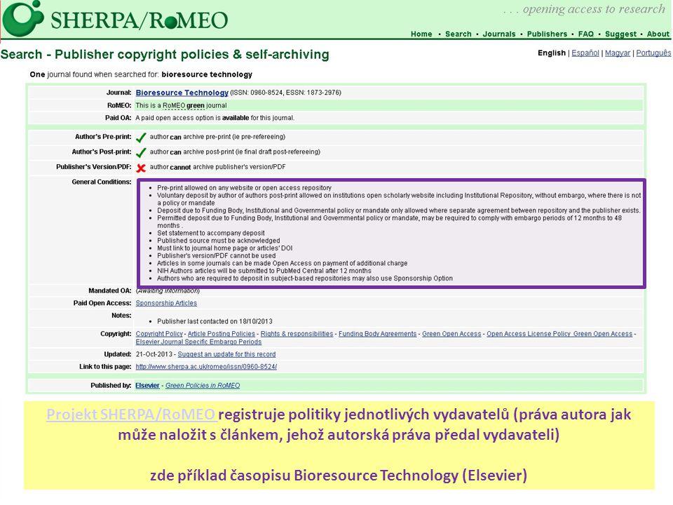 Projekt SHERPA/RoMEO Projekt SHERPA/RoMEO registruje politiky jednotlivých vydavatelů (práva autora jak může naložit s článkem, jehož autorská práva předal vydavateli) zde příklad časopisu Bioresource Technology (Elsevier)