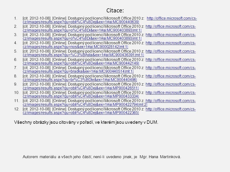 Citace: 1.[cit. 2012-10-08]. [Online]. Dostupný pod licencí Microsoft Office 2010 z: http://office.microsoft.com/cs- cz/images/results.aspx?qu=obli%C4