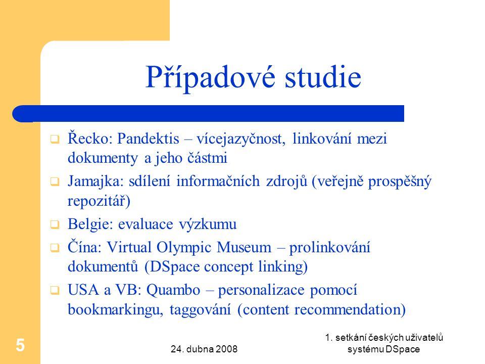 24. dubna 2008 1. setkání českých uživatelů systému DSpace 5 Případové studie  Řecko: Pandektis – vícejazyčnost, linkování mezi dokumenty a jeho část