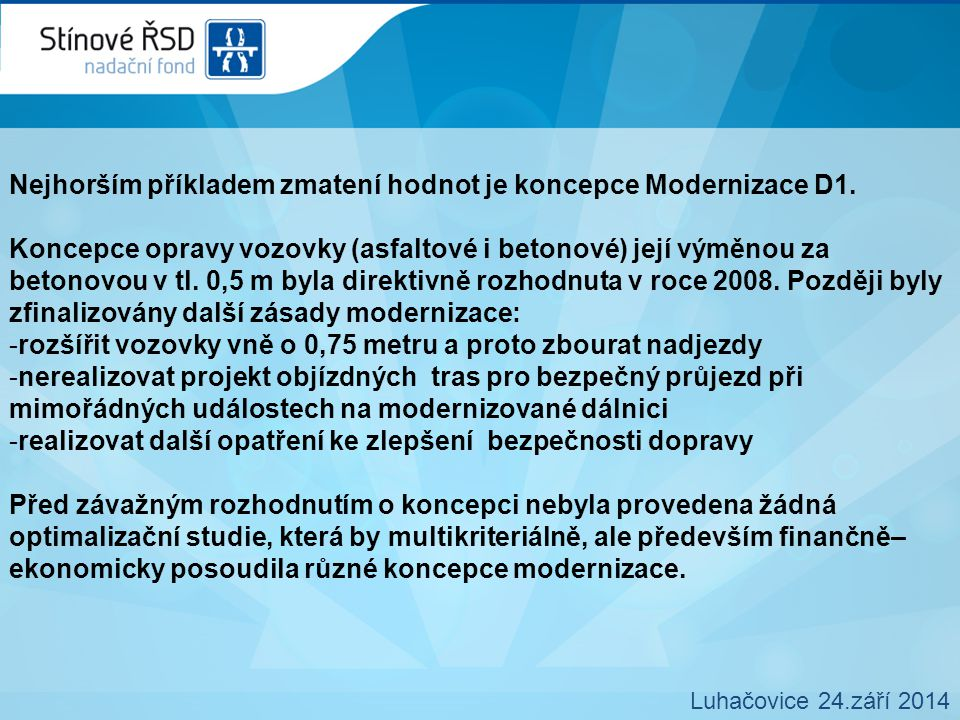 Nejhorším příkladem zmatení hodnot je koncepce Modernizace D1.