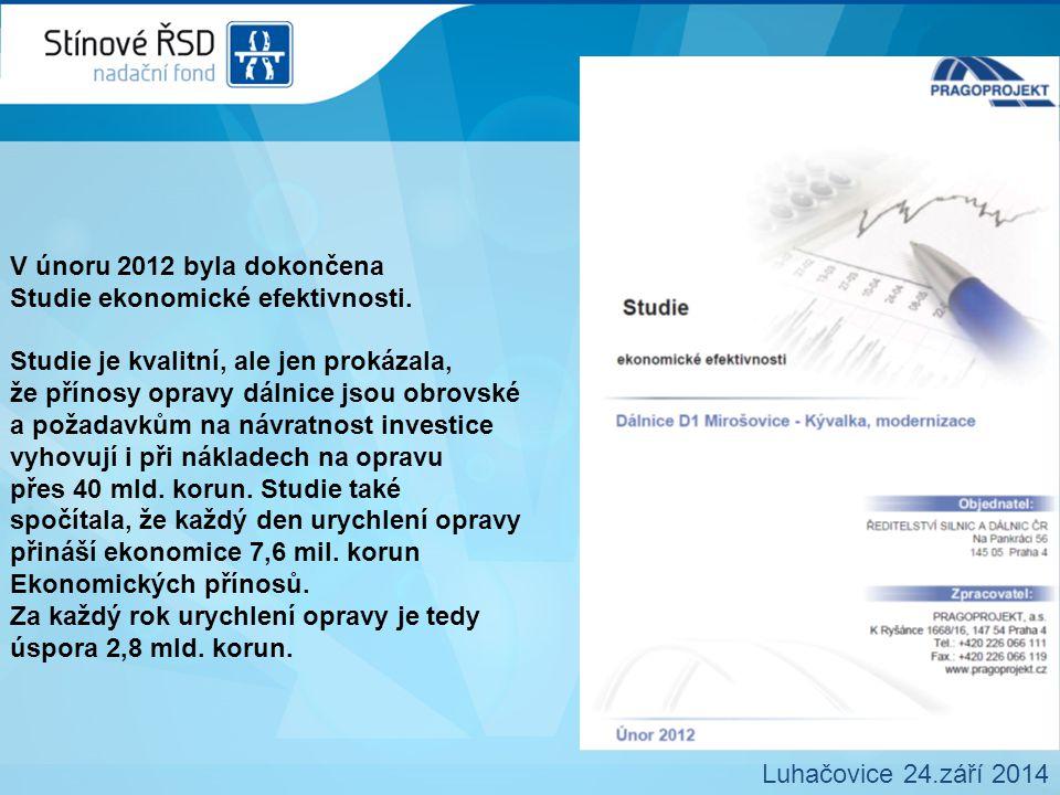 V únoru 2012 byla dokončena Studie ekonomické efektivnosti.