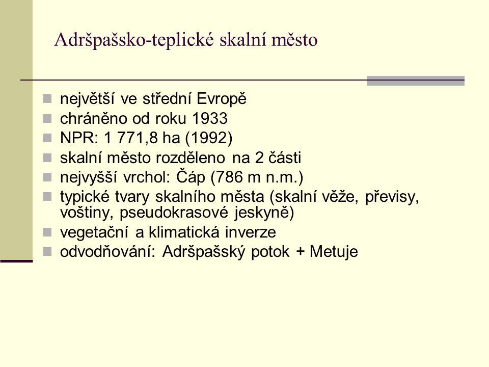 Adršpašsko-teplické skalní město největší ve střední Evropě chráněno od roku 1933 NPR: 1 771,8 ha (1992) skalní město rozděleno na 2 části nejvyšší vr