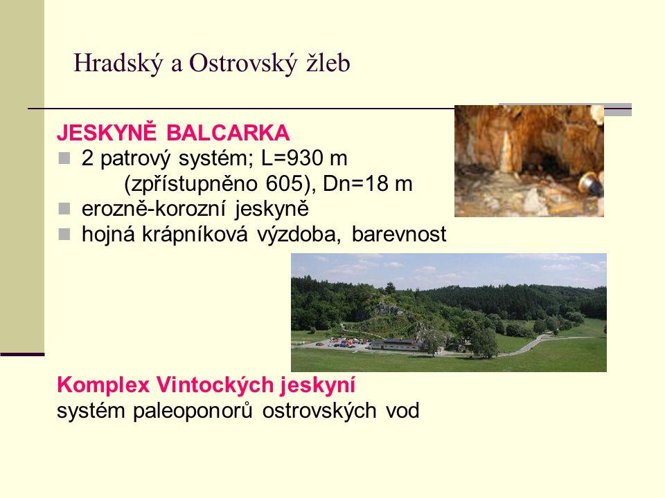 Hradský a Ostrovský žleb JESKYNĚ BALCARKA 2 patrový systém; L=930 m (zpřístupněno 605), Dn=18 m erozně-korozní jeskyně hojná krápníková výzdoba, barev