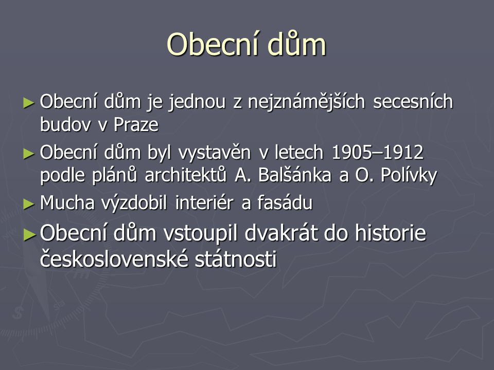 Obecní dům ► Obecní dům je jednou z nejznámějších secesních budov v Praze ► Obecní dům byl vystavěn v letech 1905–1912 podle plánů architektů A. Balšá