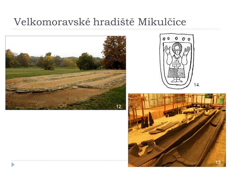 Velkomoravské hradiště Mikulčice 12. 13. 14.