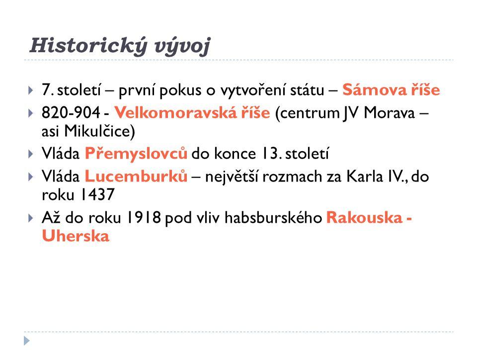 Historický vývoj  7. století – první pokus o vytvoření státu – Sámova říše  820-904 - Velkomoravská říše (centrum JV Morava – asi Mikulčice)  Vláda