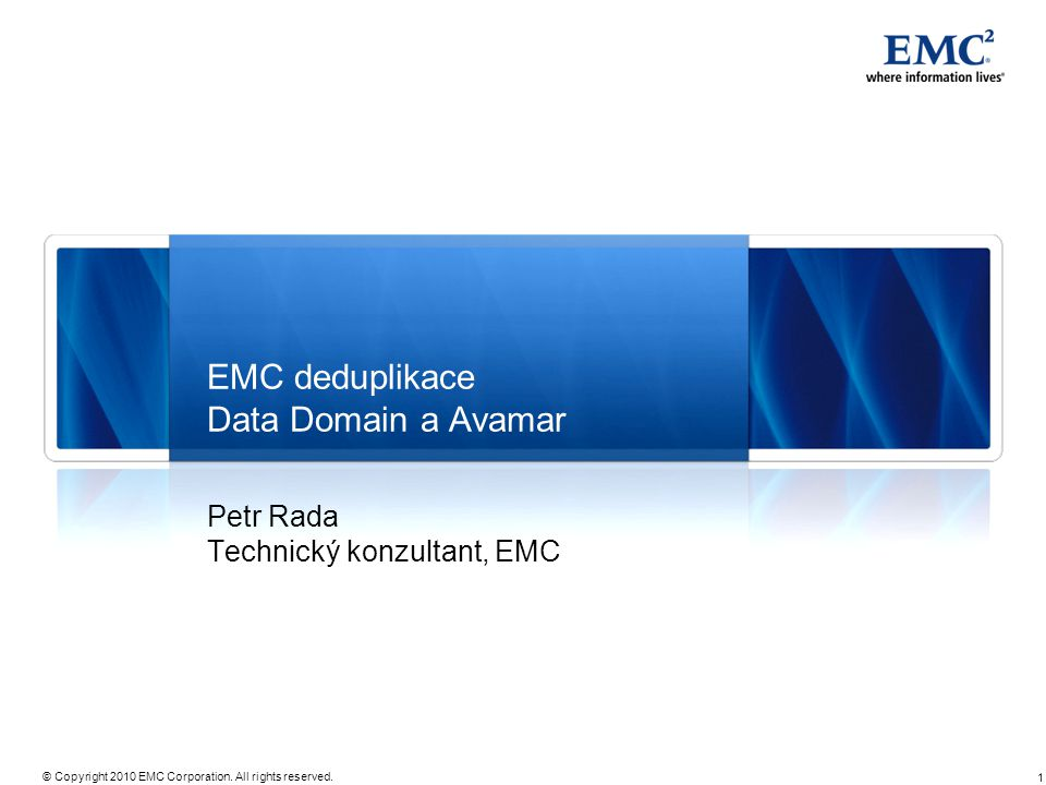 1 © Copyright 2010 EMC Corporation.All rights reserved.