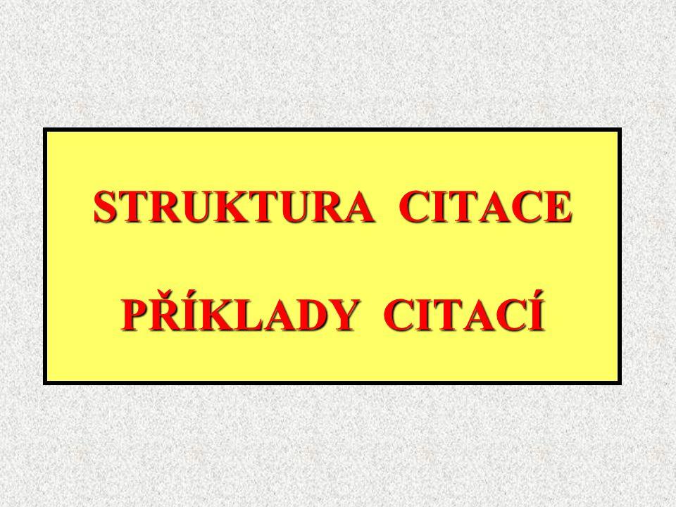 STRUKTURA CITACE PŘÍKLADY CITACÍ
