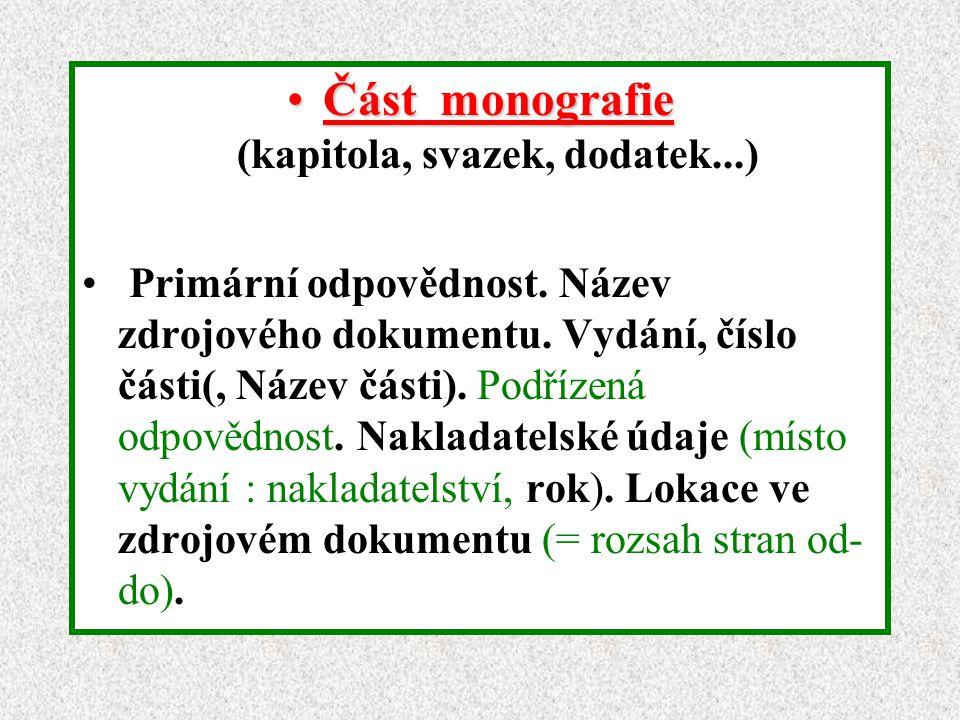 Část monografieČást monografie (kapitola, svazek, dodatek...) Primární odpovědnost.