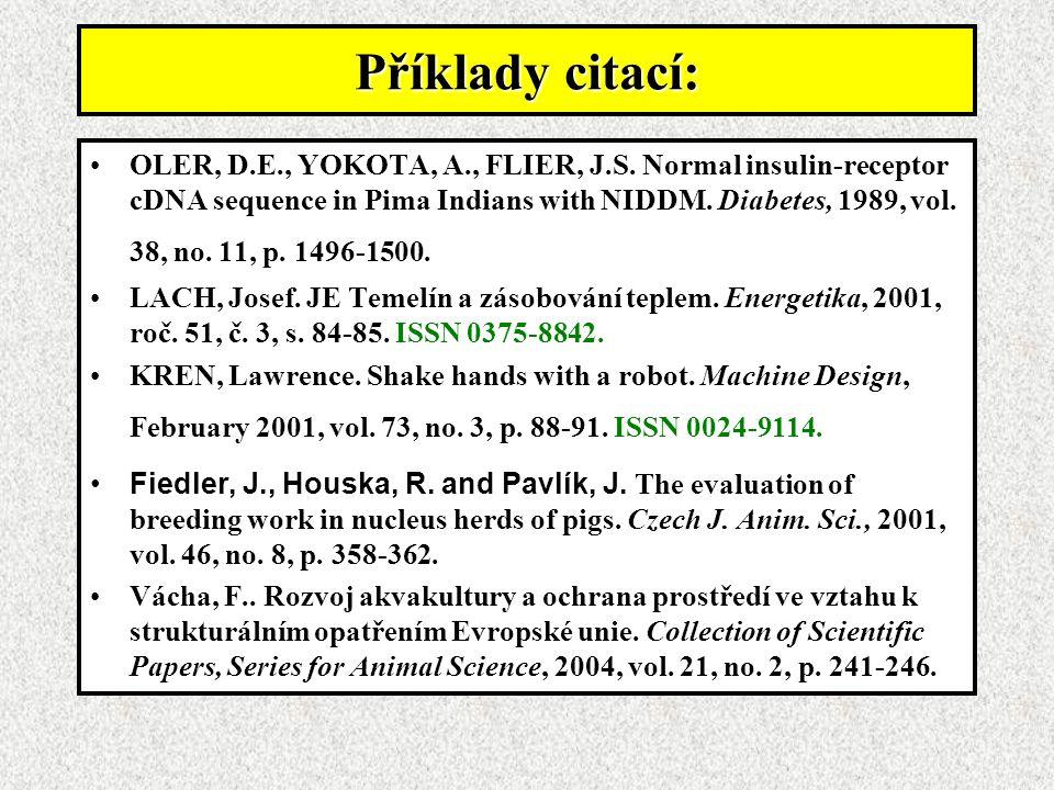 Příklady citací: OLER, D.E., YOKOTA, A., FLIER, J.S.