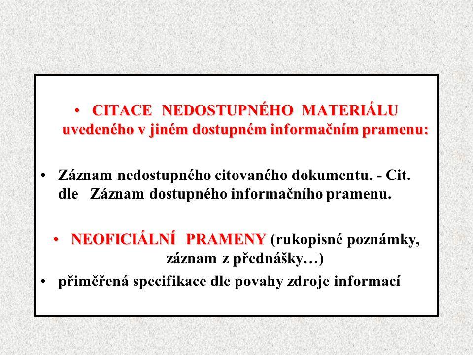 CITACE NEDOSTUPNÉHO MATERIÁLU uvedeného v jiném dostupném informačním pramenu:CITACE NEDOSTUPNÉHO MATERIÁLU uvedeného v jiném dostupném informačním pramenu: Záznam nedostupného citovaného dokumentu.