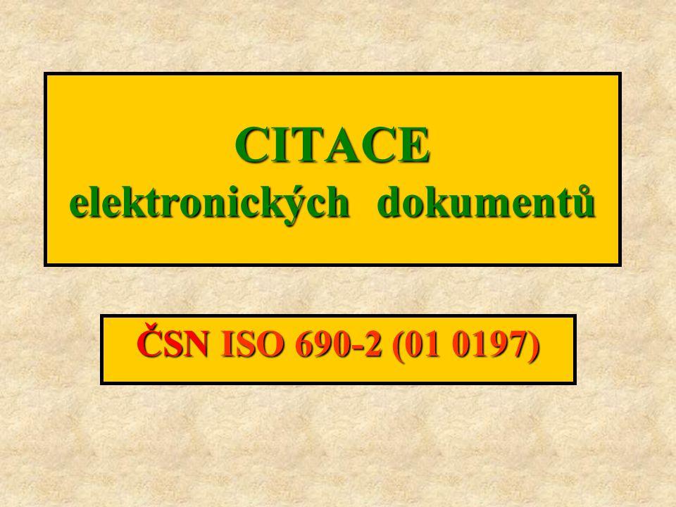 CITACE elektronických dokumentů ČSN ISO 690-2 (01 0197)
