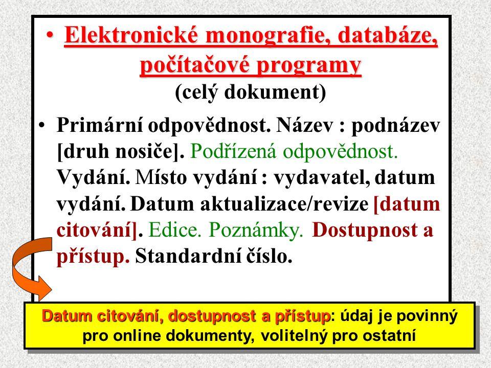Elektronické monografie, databáze, počítačové programyElektronické monografie, databáze, počítačové programy (celý dokument) Primární odpovědnost.