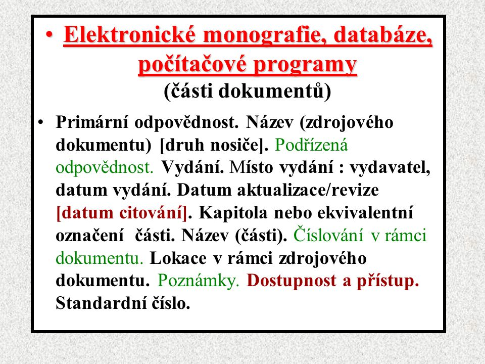Elektronické monografie, databáze, počítačové programyElektronické monografie, databáze, počítačové programy (části dokumentů) Primární odpovědnost.
