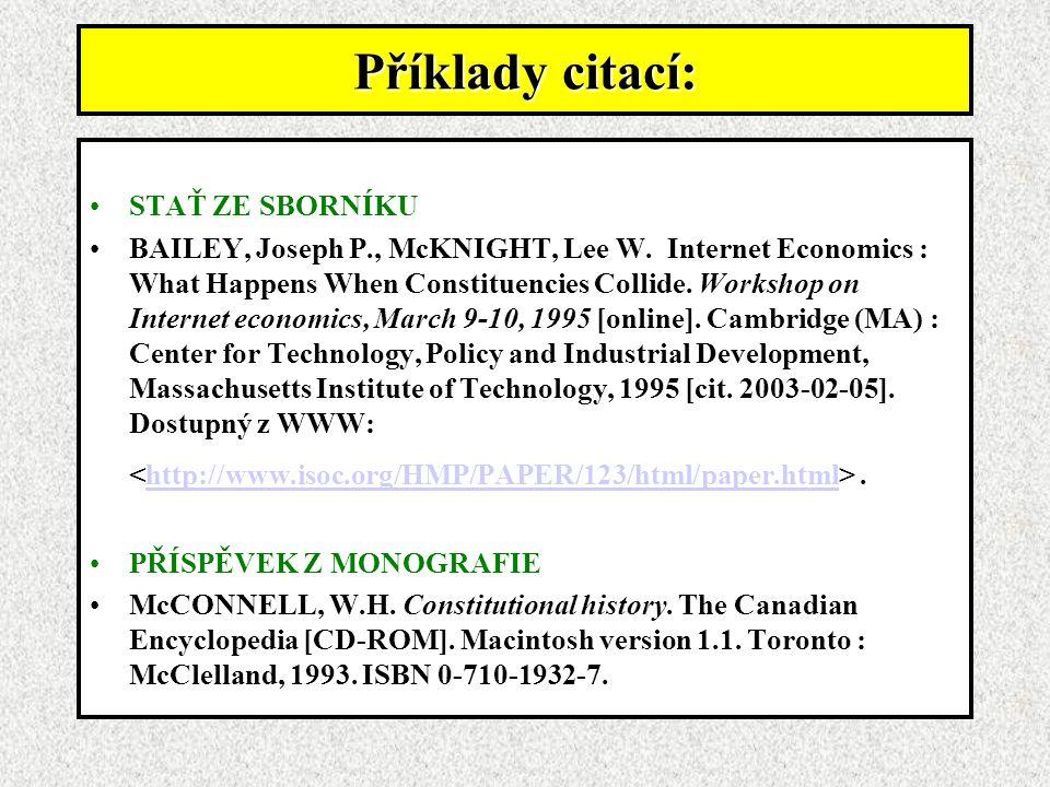 Příklady citací: STAŤ ZE SBORNÍKU BAILEY, Joseph P., McKNIGHT, Lee W.