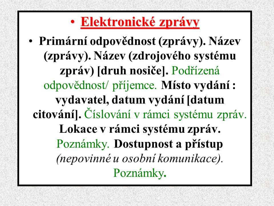 Elektronické zprávyElektronické zprávy Primární odpovědnost (zprávy).