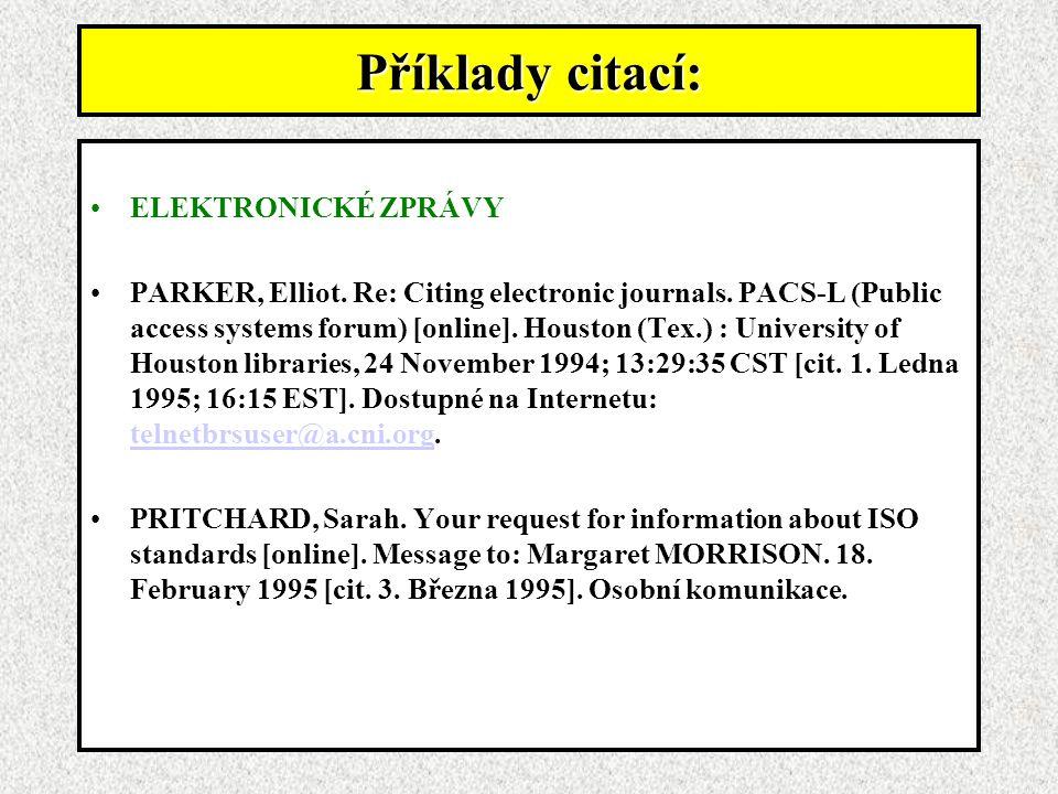 Příklady citací: ELEKTRONICKÉ ZPRÁVY PARKER, Elliot.