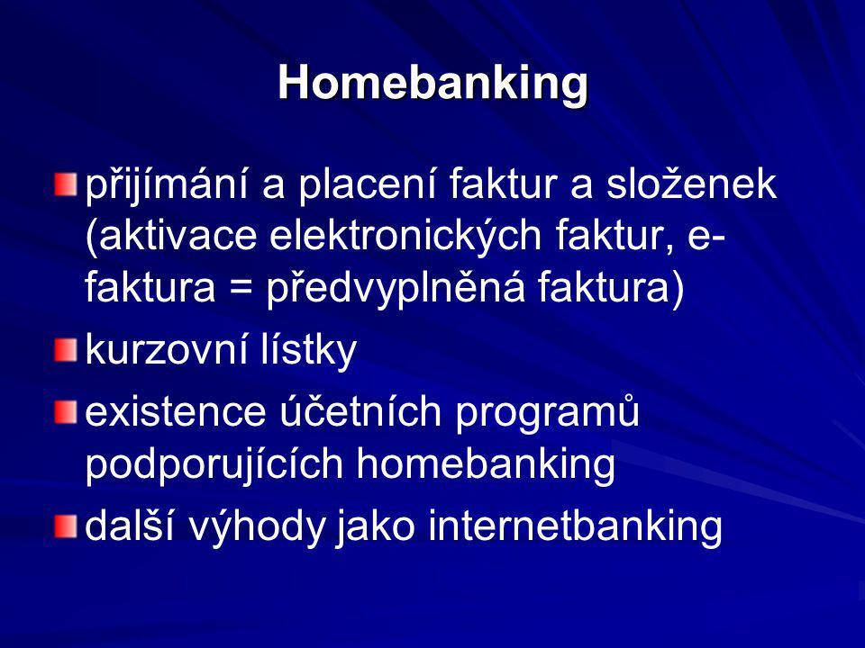 Homebanking přijímání a placení faktur a složenek (aktivace elektronických faktur, e- faktura = předvyplněná faktura) kurzovní lístky existence účetní