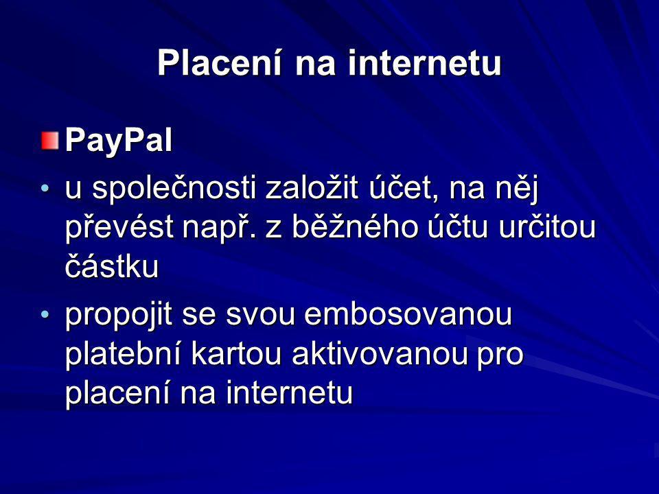 Placení na internetu PayPal u společnosti založit účet, na něj převést např. z běžného účtu určitou částku u společnosti založit účet, na něj převést