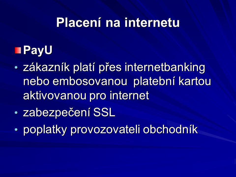 Placení na internetu PayU zákazník platí přes internetbanking nebo embosovanou platební kartou aktivovanou pro internet zákazník platí přes internetba