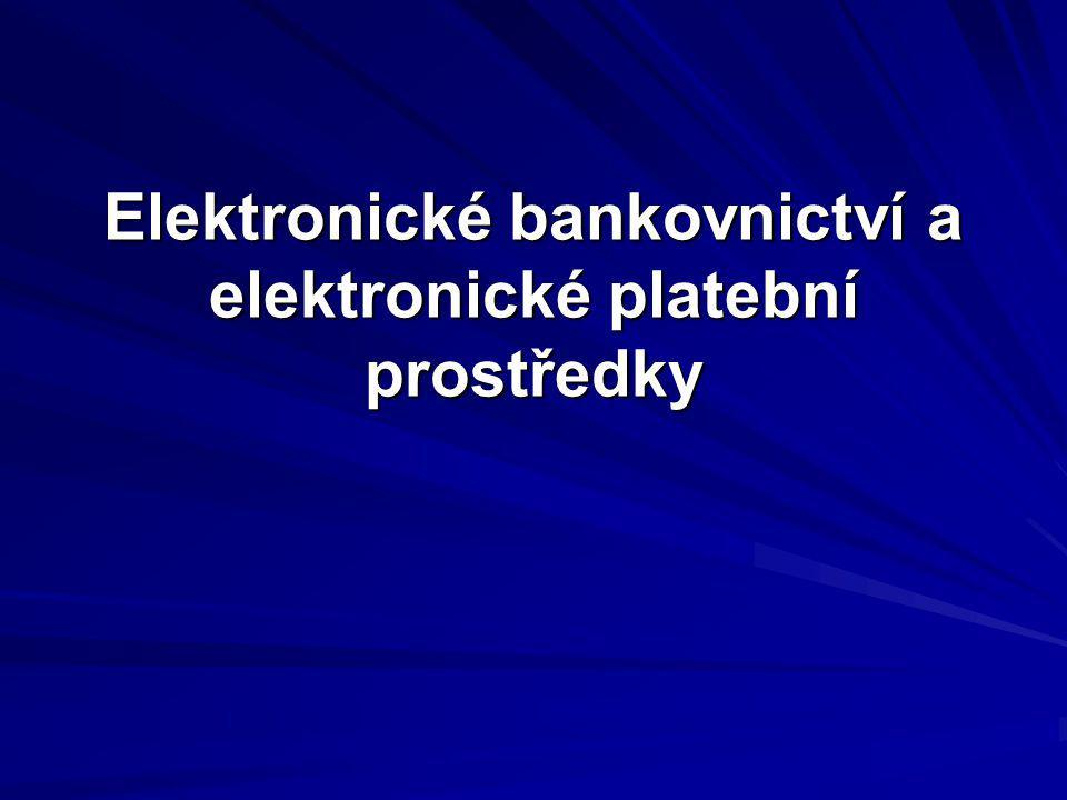 Elektronické bankovnictví a elektronické platební prostředky