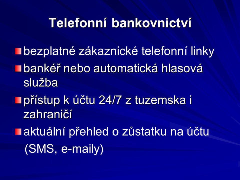 Telefonní bankovnictví bezplatné zákaznické telefonní linky bankéř nebo automatická hlasová služba přístup k účtu 24/7 z tuzemska i zahraničí aktuální
