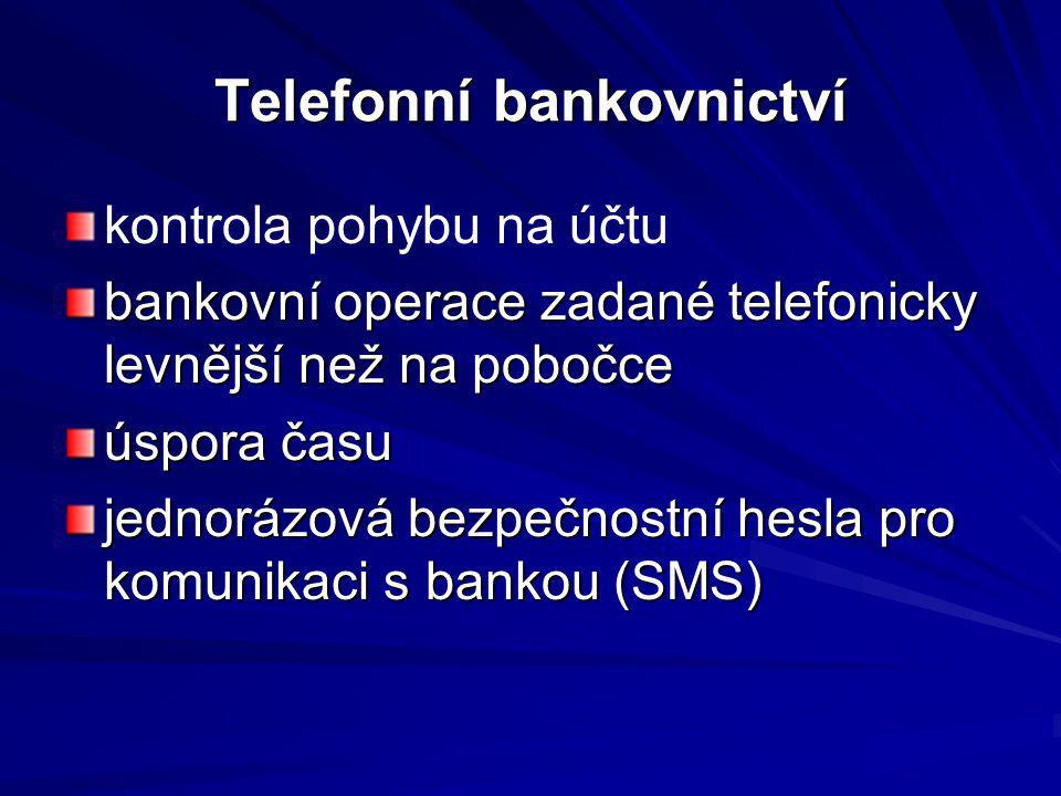 Telefonní bankovnictví kontrola pohybu na účtu bankovní operace zadané telefonicky levnější než na pobočce úspora času jednorázová bezpečnostní hesla